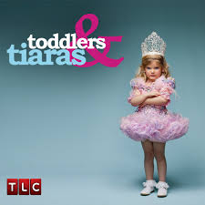 Girlhood: Toddlers and Tiaras